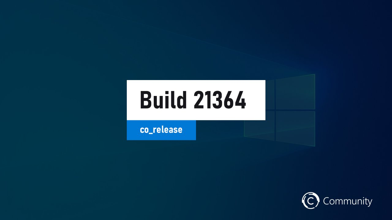 Microsoft выпустила сборку Windows 10 Build 21364.1011 на канале Dev